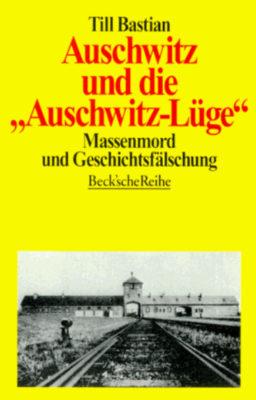 Till Bastian 'Auschwiz und die «Auschwitz-Lüge»', 1994