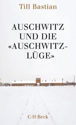Till Bastian. 'Auschwiz und die «Auschwitz-Lüge»'