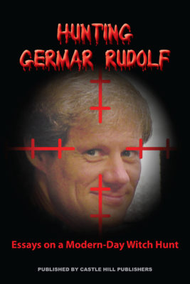 Germar Rudolf: 'Hunting Germar Rudolf: Essays on a Modern-Day Witch Hunt'